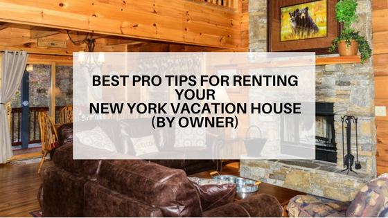Tips for Renting Your New York Vacation House