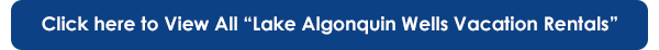 click here to view all Lake Algonquin Wells, NY vacation rentals